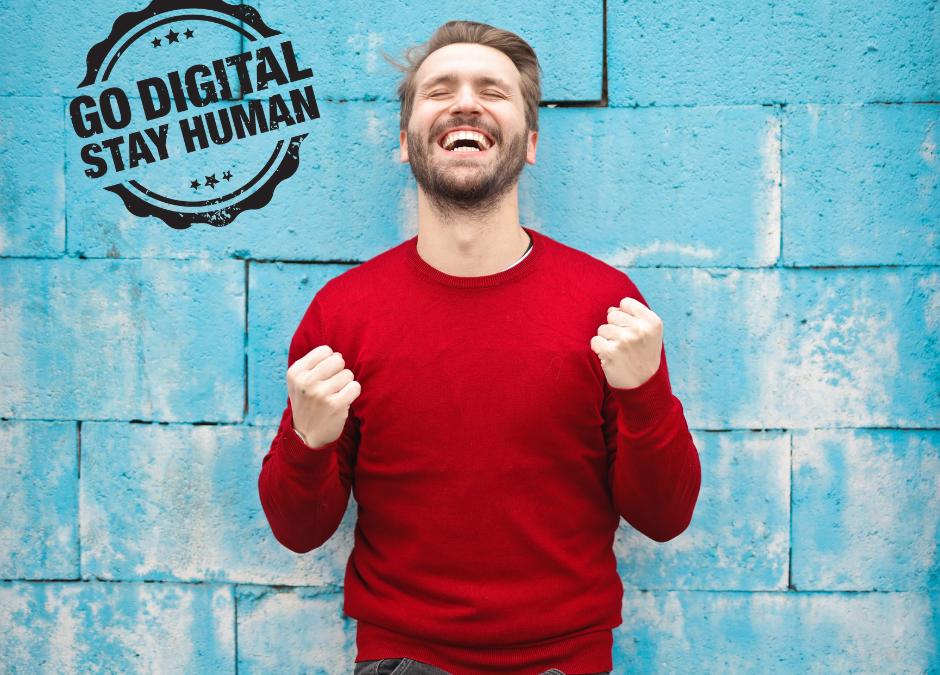 go digital – stay human